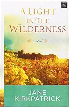 Book A Light in the Wilderness by Jane Kirkpatrick (2014-10-01)