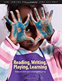 Reading, Writing, Playing, Learning: Finding the sweet spots in kindergarten literacy