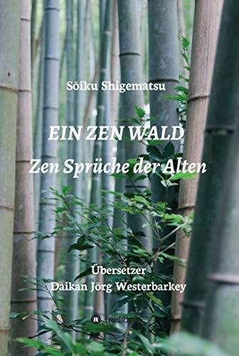 Amazon Com Ein Zen Wald Zen Spruche Der Alten German Edition