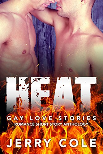 Heat Range Number - Heat: Gay Love Stories (Romance Short Story Anthology Book 4)