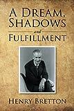 A Dream, Shadows and Fulfillment