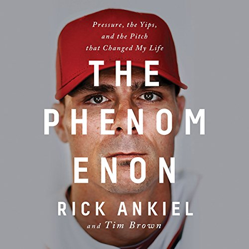 The Phenomenon: Pressure, the Yips, and the Pitch That Changed My Life cover