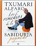 Los Remedios de la Sabiduria Popular, Txumari Alfaro, 8466653260