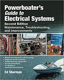 Powerboater's Guide to Electrical Systems, Second Edition: Sherman, Edwin:  9780071485500: Amazon.com: BooksAmazon.com