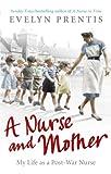 A Nurse and Mother, Evelyn Prentis, 0091941385