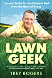Lawn Geek, Trey Rogers, 0451220358