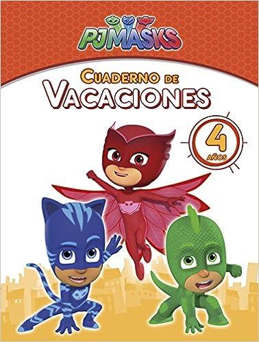 PJ Masks. Cuaderno de vacaciones - 4 años (Cuadernos de ...