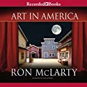 Art in America Audiobook by Ron McLarty Narrated by Ron McLarty