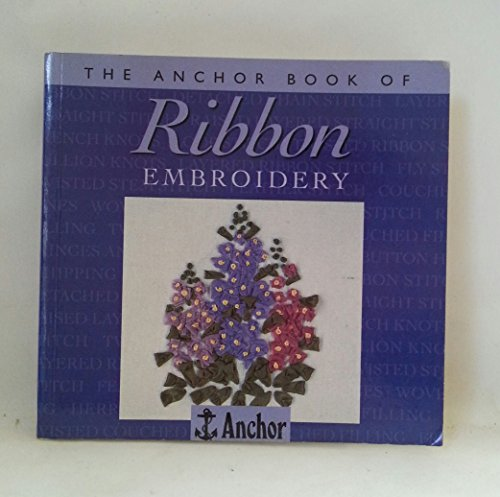Ribbon Embroidery (The Anchor Book)