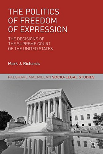 The Politics of Freedom of Expression: The Decisions of the Supreme Court of the United States (Palgrave Macmillan Socio