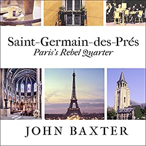 Saint-Germain-des-Pres: Paris's Rebel Quarter Audiobook