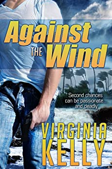 Against the Wind (Florida Sands Romantic Suspense Book 1) by [Kelly, Virginia]