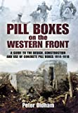 Pill Boxes on the Western Front, Peter Oldham, 1848844395