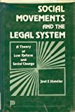 Social Movements and the Legal System, Joel F. Handler, 0123228409