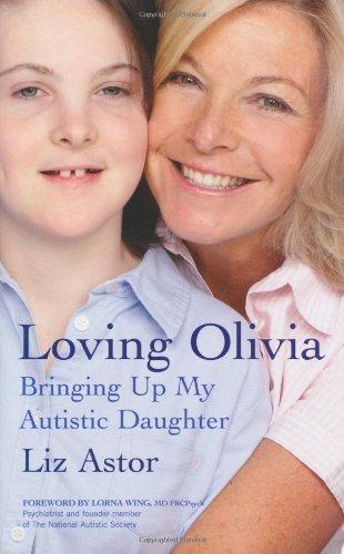 Loving Olivia: Bringing Up My Autistic Daughter