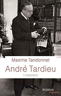 André Tardieu : l'incompris, Tandonnet, Maxime