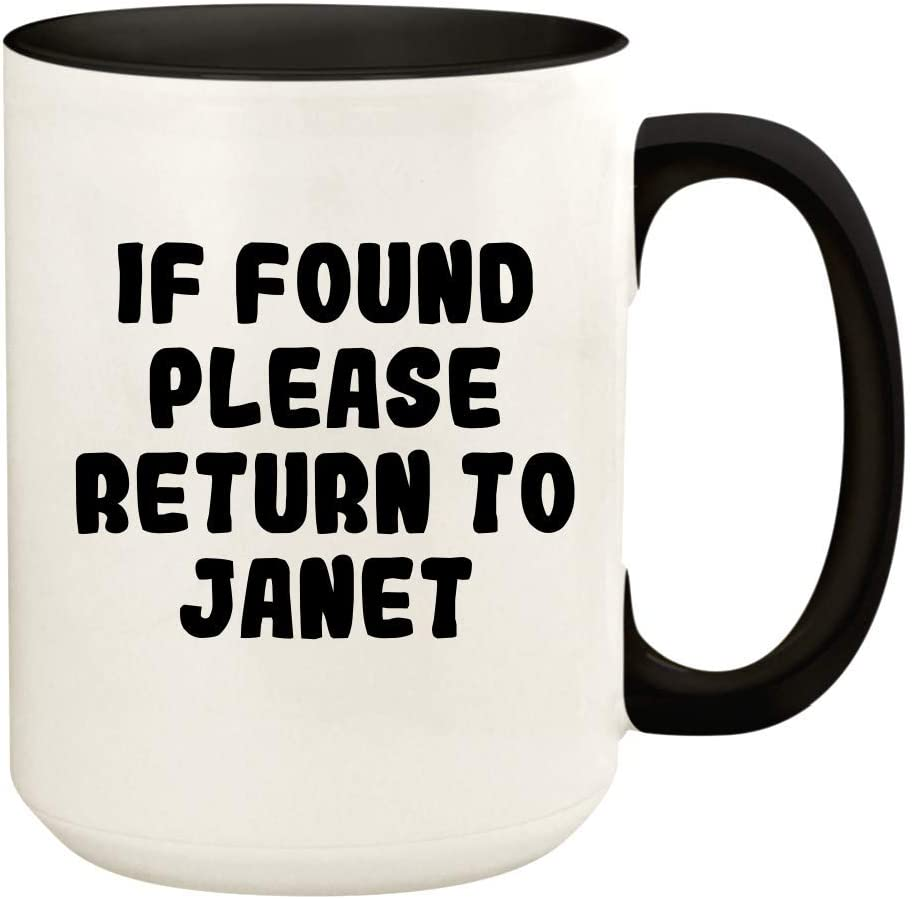 If Found Please Return To Janet - 15oz Ceramic Colored Handle and Inside Coffee Mug Cup, Black
