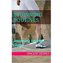 Beginning Routines: Journey to the Gym! (Foundations of Fitness Book 3)
