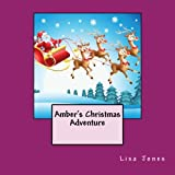 Amber's Christmas Adventure, Lisa Jones, 149377395X