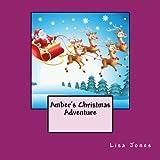 Amber's Christmas Adventure, Lisa Jones, 149377395X