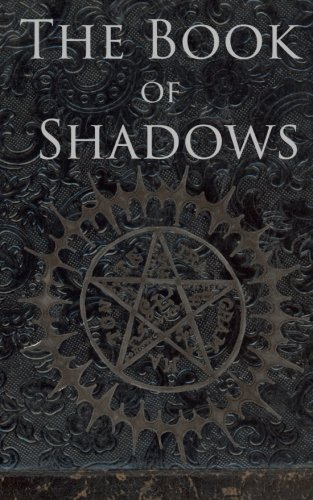The Book of Shadows: White, Red and Black Magic Spells
