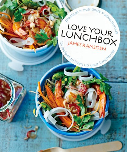 Love Your Lunchbox: 101 Recipes to Liven up Lunchtime by James Ramsden