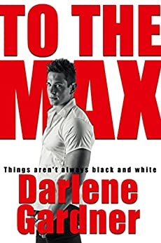 To The Max by [Gardner, Darlene]