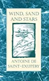 Wind, Sand and Stars Reissue edition by Saint-Exupery, Antoine de (1992) Hardcover