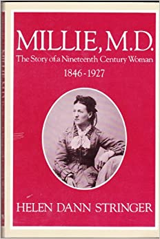 Book Millie M.D.: The Story of a Nineteenth Century Woman, 1846-1927