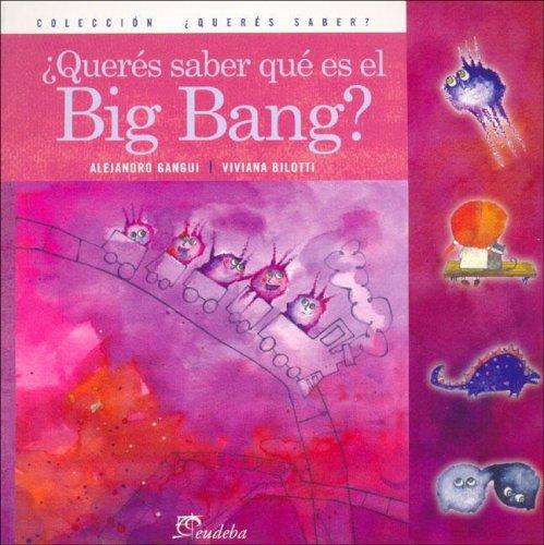 Download Queres Saber Que Es El Big Bang? (Spanish Edition) pdf