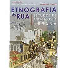 Etnografia de Rua. Estudos de Antropologia Urbana