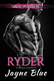 Ryder: MC Biker Romance (Great Wolves Motorcycle Club Book 8)