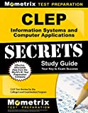 CLEP Information Systems and Computer Applications Exam Secrets Study Guide: CLEP Test Review for the College Level Examination Program