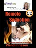Remote Seduction, Hypnotic Training for Psychic Seduction, Powerful and Amazing, With Wendi