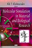 Molecular Simulation in Material and Biological Research, Kh. T. Kholmurodov, 1607415534