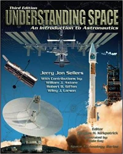 Understanding Space: An Introduction to Astronautics, 3rd Edition (Space Technology) 3rd Edition by Jerry Jon Sellers , William J. Astore , Robert B. Giffen , PDF Download