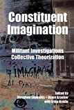 img - for Constituent Imagination: Militant Investigations, Collective Theorization book / textbook / text book