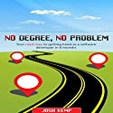 No Degree, No Problem Audiobook by Josh Kemp Narrated by Adam Syron