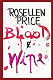 Blood and Wine, Rosellen Price, 1420809105