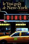 Le Vrai goût de New York : En 50 recettes par André