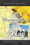 Magnificence a Mallory O'Shaughnessy Novel, Paula Rae Wallace, 1426969279