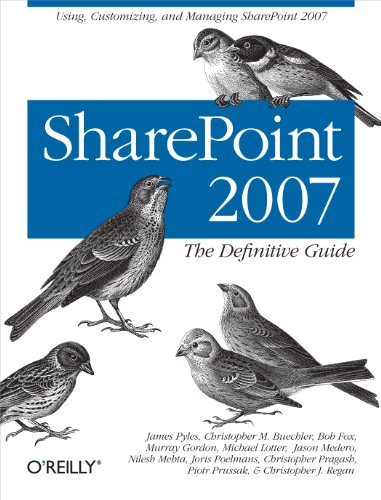 (SharePoint 2007: The Definitive Guide: Using, Customizing, and Managing SharePoint 2007)