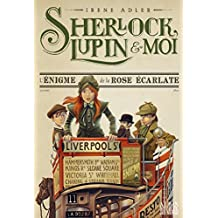 L'Enigme de la rose écarlate : Sherlock, Lupin et moi - tome 3 (French Edition)
