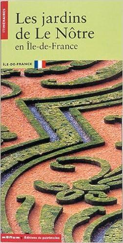 Lire un Les jardins de Le Nôtre en Île-de-France pdf