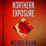 Northern Exposure | Michael Kilian