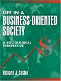 Life in a Business-Oriented Society: A Sociological Perspective