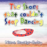 The Shoes That Couldn't Stop Dancing, Niamh Berridge-Burley, 1453514155