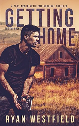 Getting Home: A Post-Apocalyptic EMP Survival Thriller (The EMP)
