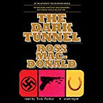 The Dark Tunnel | Ross MacDonald
