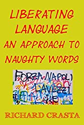 Liberating Language: An Approach to Naughty Words